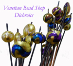 Venetian Dichroic Beads at Venetian Bead Shop