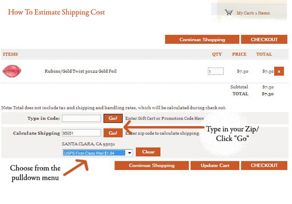 Type in your Zip Code and Hit Go to see estimate of shipping.